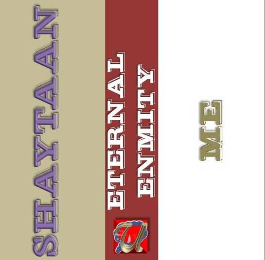 SHAYTAAN AND ME - Eternal Enmity