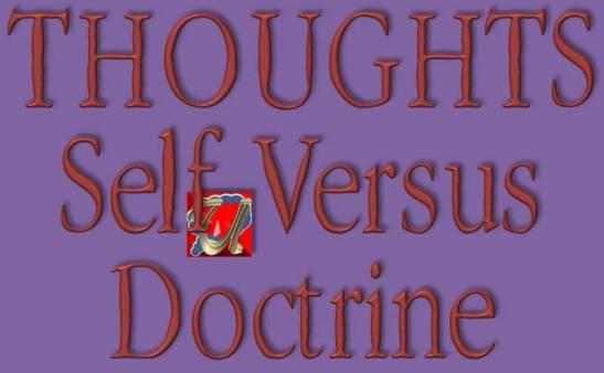 THOUGHTS - Self Versus Doctrine