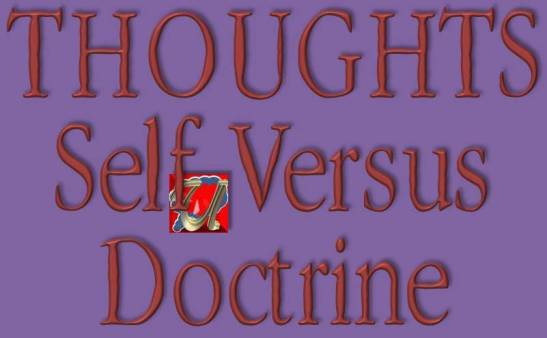 THOUGHTS - Self Versus Doctrine