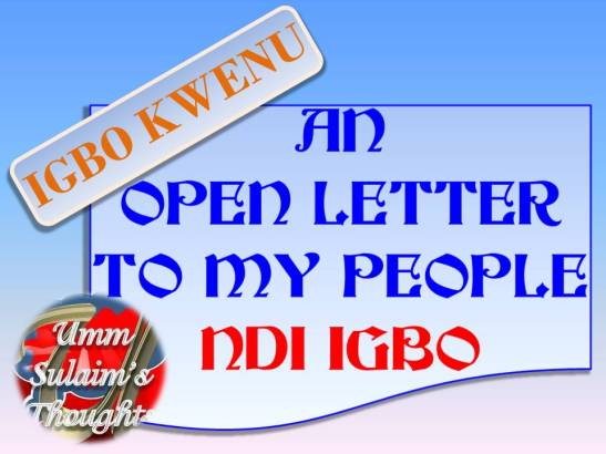AN OPEN LETTER TO MY PEOPLE NDI IGBO