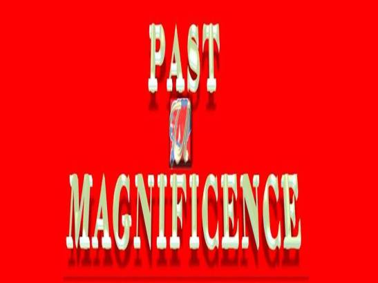 PAST MAGNIFICENCE