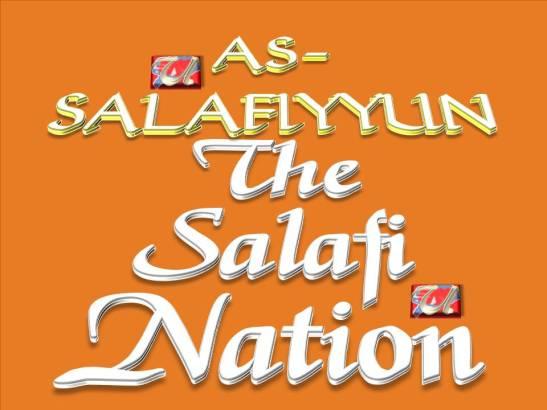 AS-SALAFIYYUN - The Salafi Nation