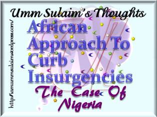 Analysis - AFRICAN APPROACH TO CURB INSURGENCIES - The Case Of Nigeria