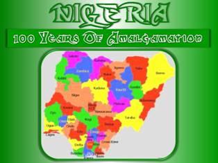 NIGERIA - 100 Years Of Amalgamation