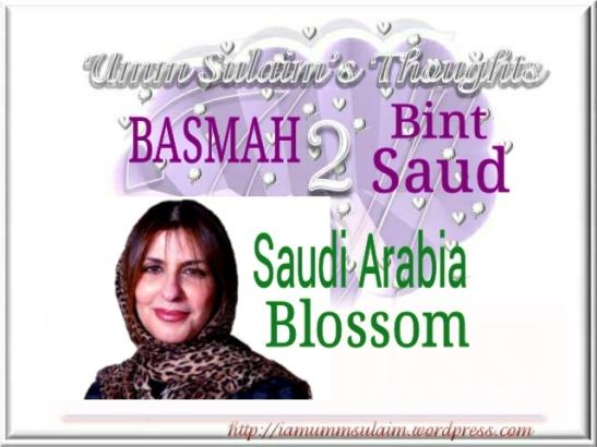 BASMAH BINT SAUD - SAUDI ARABIA BLOSSOM