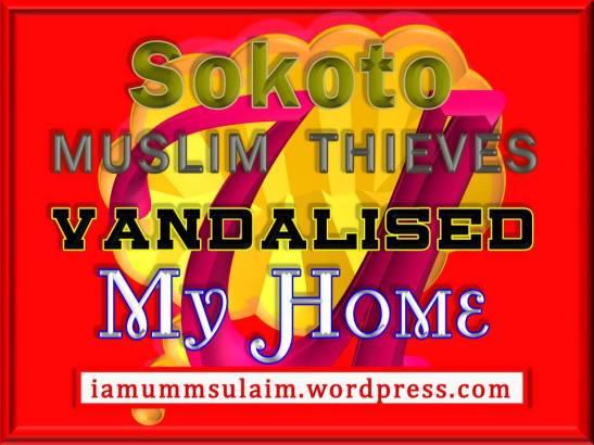 Sokoto - MUSLIM THIEVES VANDALISED MY HOME